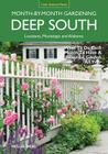 Deep South Month-by-Month Gardening: What to Do Each Month to Have a Beautiful Garden All Year - Alabama, Louisiana, Mississippi (Month By Month Gardening) Cover Image