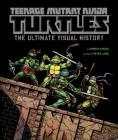 Teenage Mutant Ninja Turtles: The Ultimate Visual History Cover Image