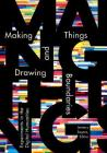 Making Things and Drawing Boundaries: Experiments in the Digital Humanities Cover Image