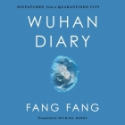 Wuhan Diary Lib/E: Dispatches from a Quarantined City Cover Image