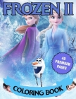 Frozen 2 Coloring Book: For Girls And Kids With Ultimate Unique Premium Design (Volume #1) Cover Image