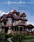 The Queen Anne House: America's Victorian Vernacular Cover Image