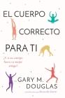 El Cuerpo Correcto Para Ti (Spanish) Cover Image