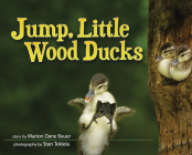 Jump, Little Wood Ducks (Wildlife Picture Books) Cover Image