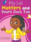 My Life Matters & Yours Does Too Cover Image
