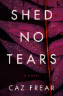 Shed No Tears: A Novel Cover Image