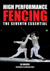 High Performance Fencing: The Seventh Essential Cover Image