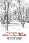 THEY CALL(ed) NEW CANAAN HOME Cover Image