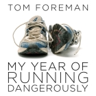 My Year of Running Dangerously Lib/E: A Dad, a Daughter, and a Ridiculous Plan Cover Image
