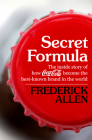 Secret Formula: The Inside Story of How Coca-Cola Became the Best-Known Brand in the World Cover Image