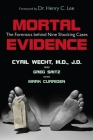 Mortal Evidence: The Forensics Behind Nine Shocking Cases Cover Image