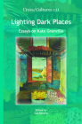 Lighting Dark Places: Essays on Kate Grenville Cover Image