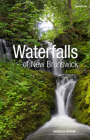 Waterfalls of New Brunswick: A Guide, 2nd Edition Cover Image