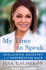 My Time to Speak: Reclaiming Ancestry and Confronting Race Cover Image