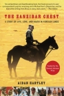 The Zanzibar Chest: A Story of Life, Love, and Death in Foreign Lands Cover Image