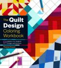 The Quilt Design Coloring Workbook: 91 Modern Art–Inspired Designs and Exercises Cover Image