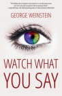 Watch What You Say Cover Image
