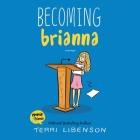 Becoming Brianna Lib/E Cover Image