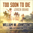 Too Soon to Die (Jensen Brand #2) Cover Image