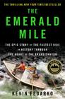 The Emerald Mile: The Epic Story of the Fastest Ride in History Though the Heart of the Grand Canyon Cover Image