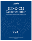 ICD-10-CM Documentation 2021: Essential Charting Guidance to Support Medical Necessity Cover Image