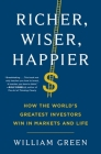 Richer, Wiser, Happier: How the World's Greatest Investors Win in Markets and Life Cover Image
