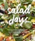 Salad Days: Boost Your Health and Happiness with 75 Simple, Satisfying Recipes for Greens, Grains, Proteins, and More  Cover Image