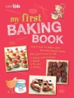 My First Baking Book: 35 easy and fun recipes for children aged 7 years + Cover Image