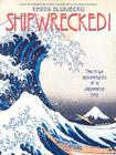 Shipwrecked!: The True Adventures of a Japanese Boy Cover Image