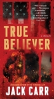 True Believer: A Thriller (Terminal List #2) Cover Image