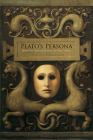 Plato's Persona: Marsilio Ficino, Renaissance Humanism, and Platonic Traditions Cover Image