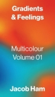 Gradients & Feelings: Multicolour Volume 01 Cover Image