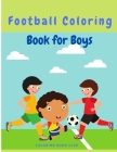 Football(Soccer) Coloring Book for Boys - Hours of Football Themed Activity Fun Cover Image