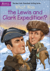 What Was the Lewis and Clark Expedition? (What Was...?) Cover Image