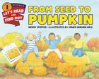 From Seed to Pumpkin (Let's-Read-and-Find-Out Science 1) Cover Image
