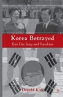 Korea Betrayed: Kim Dae Jung and Sunshine Cover Image