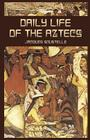 Daily Life of the Aztecs (Native American) Cover Image
