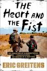The Heart and the Fist: The education of a humanitarian, the making of a Navy SEAL Cover Image