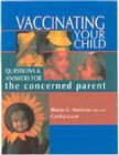 Vaccinating Your Child: Questions and Answers for the Concerned Parent Cover Image