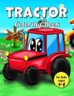 Tractor Coloring Book For Kids Ages 4-8: Over 100 Pages, Big & Simple Images For Beginners Learning How To Color (Bonus: free activities at the end fo Cover Image