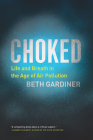 Choked: Life and Breath in the Age of Air Pollution Cover Image