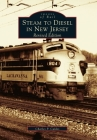 Steam to Diesel in New Jersey: Revised Edition Cover Image