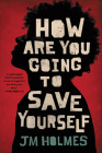 How Are You Going to Save Yourself Cover Image