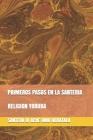 Primeros Pasos En La Santeria: Religion Yoruba Cover Image