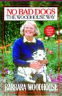 No Bad Dogs: The Woodhouse Way Cover Image