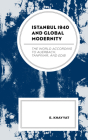 Istanbul 1940 and Global Modernity: The World According to Auerbach, Tanpinar, and Edib Cover Image