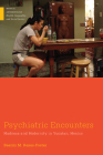 Psychiatric Encounters: Madness and Modernity in Yucatan, Mexico (Medical Anthropology) Cover Image