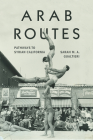 Arab Routes: Pathways to Syrian California (Stanford Studies in Comparative Race and Ethnicity) Cover Image