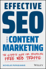 Effective Seo and Content Marketing: The Ultimate Guide for Maximizing Free Web Traffic Cover Image