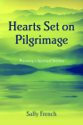 Hearts Set on Pilgrimage: Planning a Spiritual Journey Cover Image